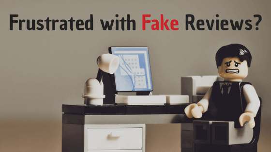 Frustrated with Fake Reviews?