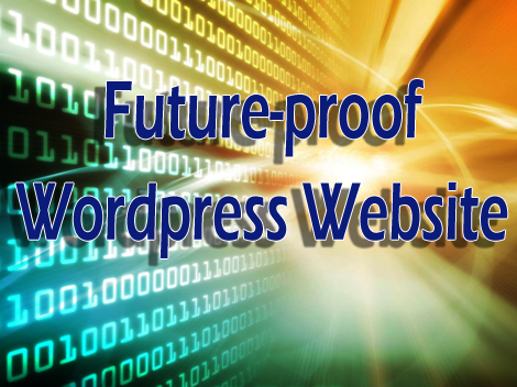 10 Tips to Future Proof Your Wordpress Website